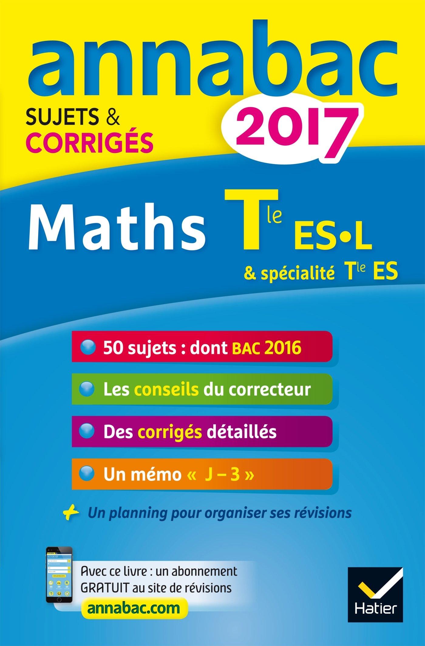Annales Annabac 2017 Maths Tle ES, L: sujets et corrigés du bac Terminale ES spécifique & spécialité , L spécialité: Amazon.es: Martine Salmon: Libros en ...