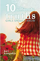 10 Ultimate Truths Girls Should Know Kindle Edition