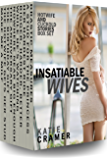 Insatiable Wives: Hotwife and Cuckold Erotica Stories Box Set