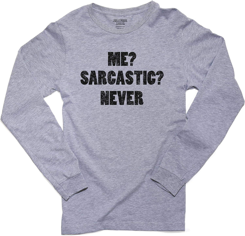 Funny Sarcasm Mens Sweatshirt Never Sarcastic Me