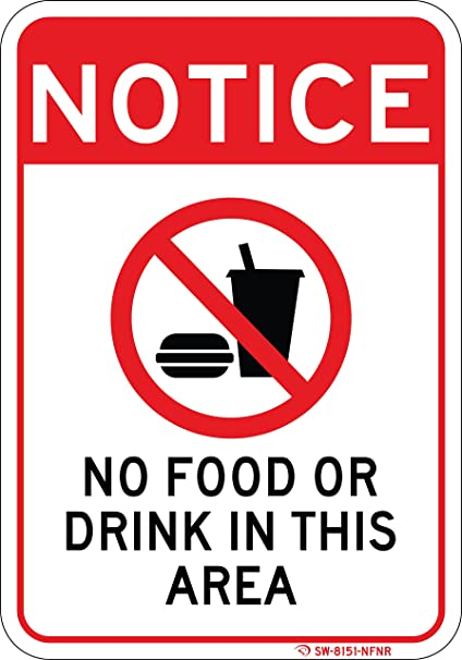 No Food Or Drink In This Area Sign Easy To Read 7x 10 Commercial Aluminum Never Rusts Fades Clearly Lets Everyone Know That Is Not Allowed