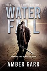 Waterfall: A Post-Apocalyptic Survival Thriller (The Water Crisis Chronicles Book 1) Kindle Edition