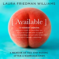 Available: A Memoir of Sex and Dating After a Marriage Ends