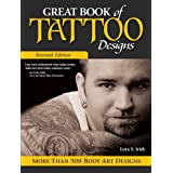 Great Book of Tattoo Designs, Revised Edition: More than 500 Body Art Designs (Fox Chapel Publishing) Fantasy, Celtic, Floral