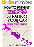 How to Prevent Unicorns from Stealing Your Car and Other Funny Stories. (Lunch Break Funnies, Humor Book Series)