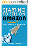 STARTING TO SELL ON AMAZON: From 'How-To' to 'Know-How'