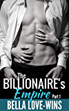 The Billionaire's Empire 1: Bad Boy Romance (Empire Billionaire Romance Series)