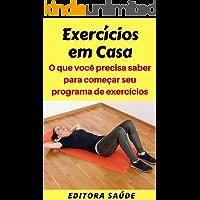 Exercícios em Casa: O que você precisa saber para começar seu programa de exercícios