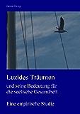 Luzides Träumen und seine Bedeutung für die seelische Gesundheit: Eine empirische Studie