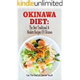 Okinawa Diet : The Best Traditional & Modern Recipes Of Okinawa: Eat The Diet of Eternal Youth (Okinawa Diet, Okinawa Diet Co