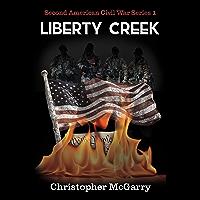 Liberty Creek (Second American Civil War Book 1)