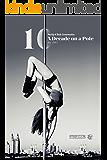 A Decade on the Pole: A Retrospective Memoire  (Strip Club Journals Book 1)