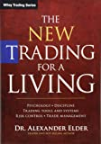 The New Trading for a Living: Psychology, Discipline, Trading Tools and Systems, Risk Control, Trade Management (Wiley…