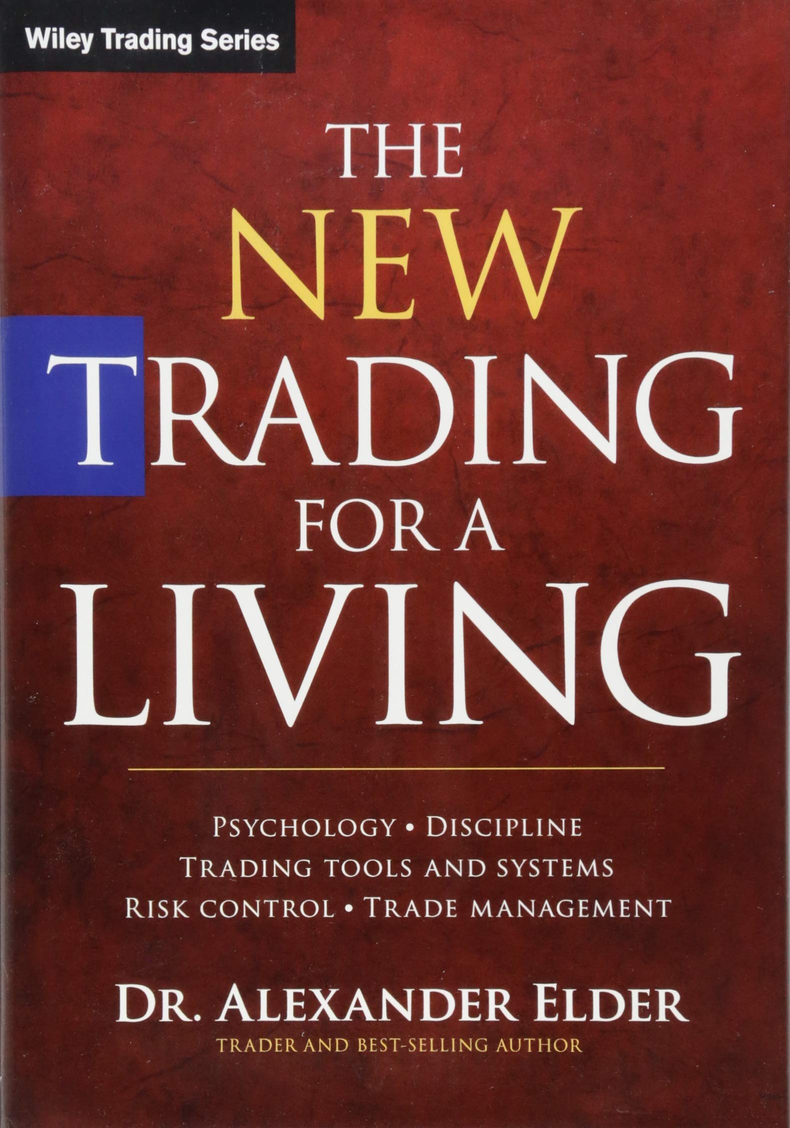The New Trading for a Living: Psychology, Discipline, Trading Tools and  Systems, Risk Control, Trade Management Wiley Trading: Amazon.es: Alexander  Elder: ...