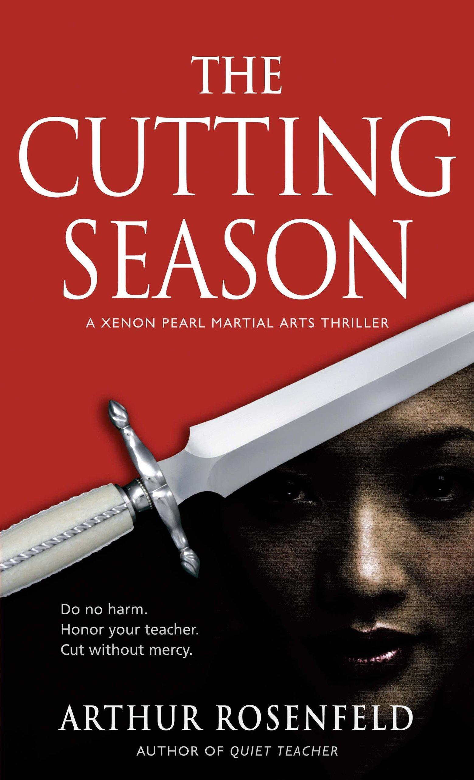 The Cutting Season: A Xenon Pearl Martial Arts Thriller (Xenon Pearl Martial Arts Thrillers) pdf epub