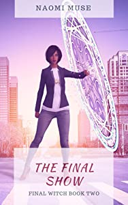 The Final Show (Final Witch Book 2)