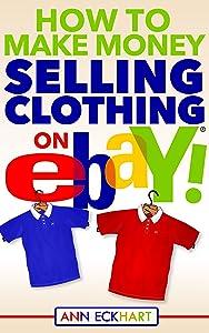How To Make Money Selling Clothing On Ebay (2018)