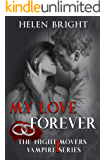 My Love Forever: The Night Movers Vampire Series Book 1
