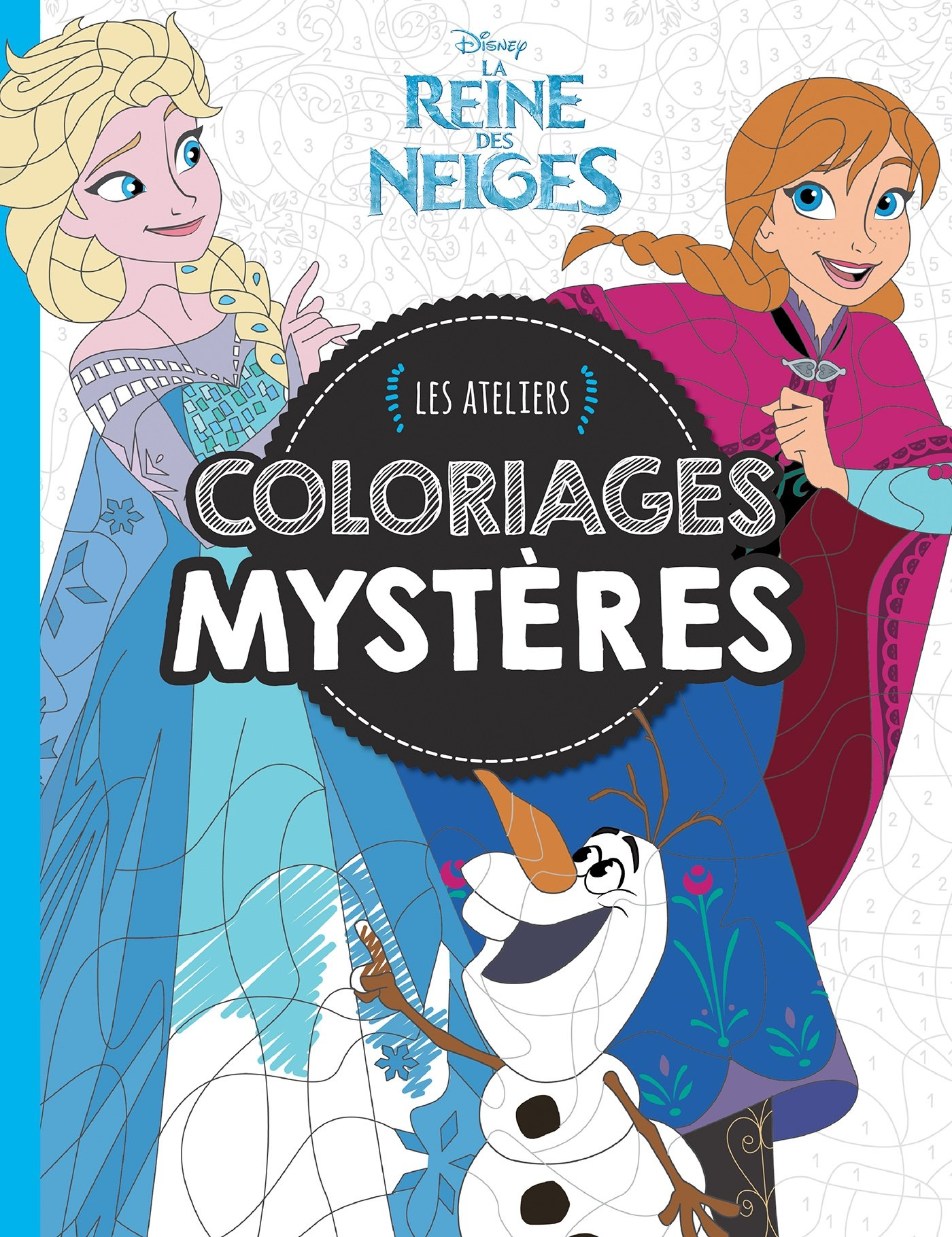 Reine Des Neiges Coloriages Mysteres Ateliers Disney Hjd
