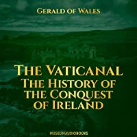 The Vaticanal: The History of the Conquest of Ireland