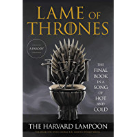 Lame of Thrones: The Final Book in a Song of Hot and Cold (English Edition)
