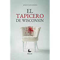 El tapicero de Wisconsin (Spanish Edition)
