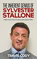 The Inherent Genius Of Sylvester Stallone: