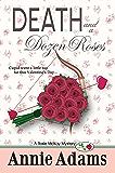 Death and a Dozen Roses (The Pre-quel Flower Shop Mysteries Book 1)