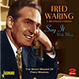 Say It With Music - The Many Moods Of Fred Waring [ORIGINAL RECORDINGS REMASTERED] 2CD SET