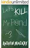 Let's Kill Mr Pond (Chrome Junction Academy Series Book 1)