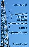ANTENNES FILAIRES HF POUR RADIOAMATEURS - TOME 1: Exploration inusitée
