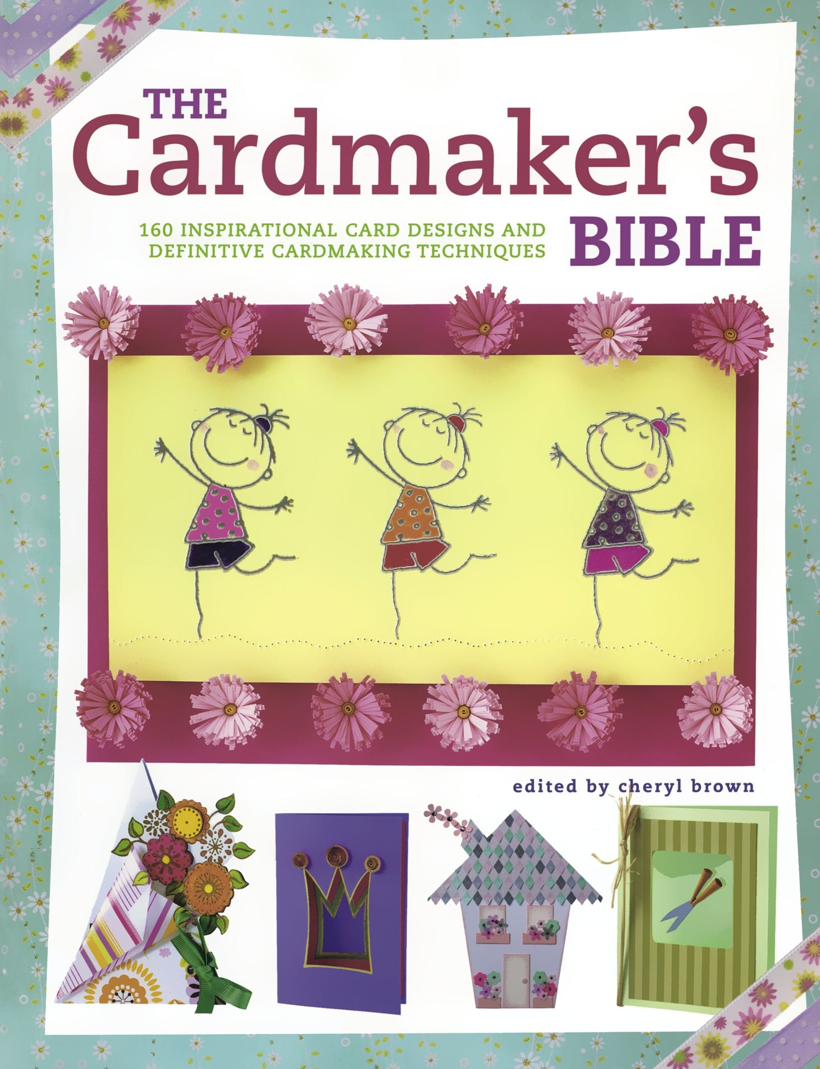 The Cardmaker's Bible: The essential guide to cardmaking occasions and techniques Text fb2 ebook