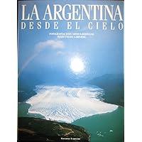 La Argentina Desde El Cielo