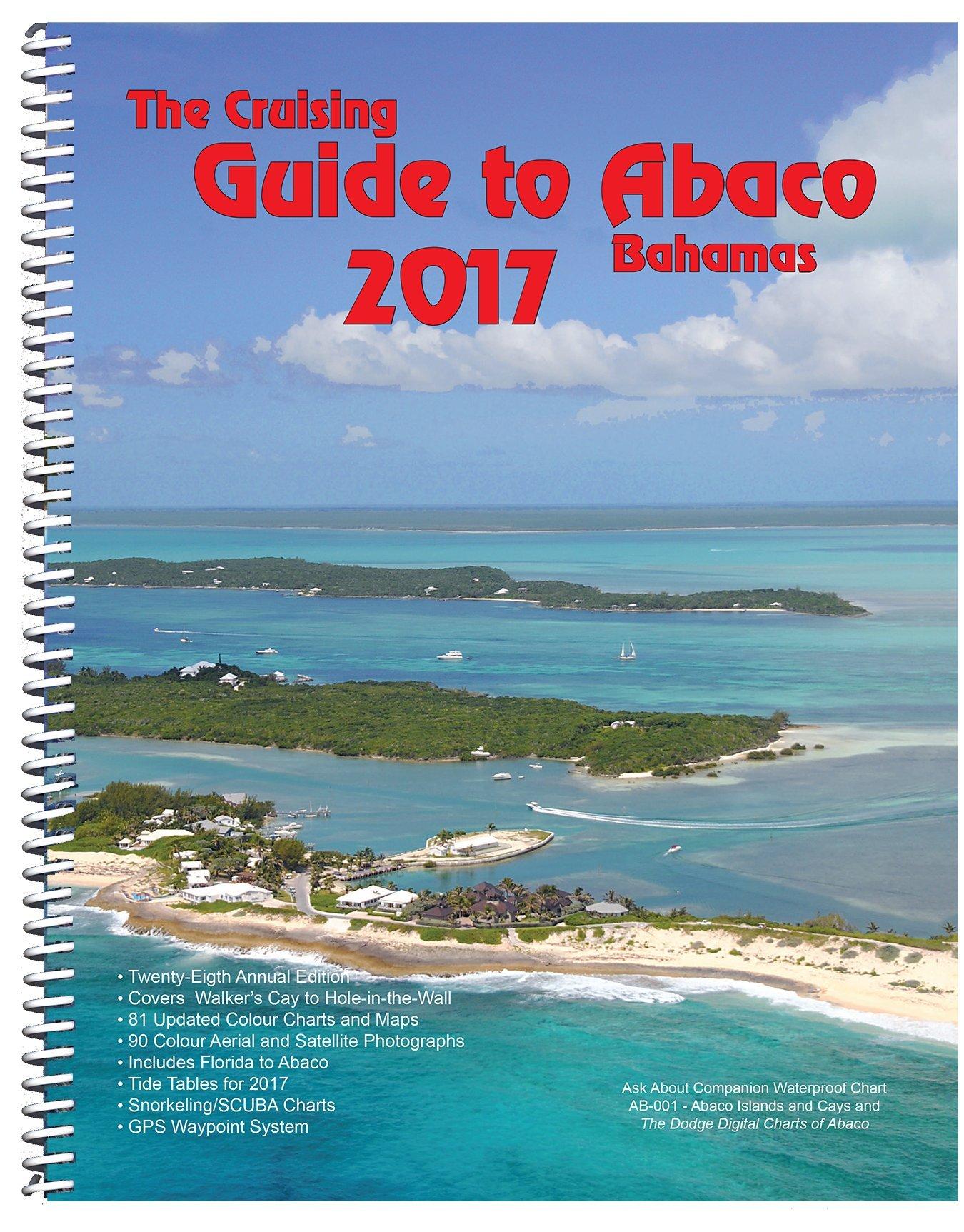 The Cruising Guide to Abaco, Bahamas: 2017: Steve Dodge, Jon Dodge, Jeff  Dodge: 9780932265975: Amazon.com: Books