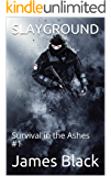 SLAYGROUND: Survival in the Ashes #1