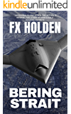 Bering Strait: This is the Future of War (Future War Book 1)