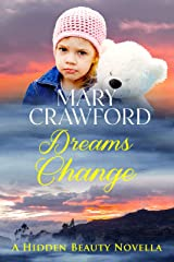 Dreams Change (Hidden Beauty Novella Book 3) Kindle Edition
