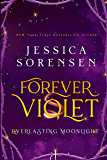 Forever Violet: Everlasting Moonlight (The Tangled Realms Series Book 1)