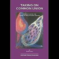 Taking on Common Union (Understanding the Order of Melchizedek)
