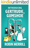 Introducing Gertrude, Gumshoe