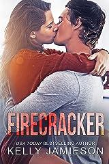 Firecracker: A contemporary romance Kindle Edition