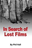 In Search of Lost Films (English Edition)