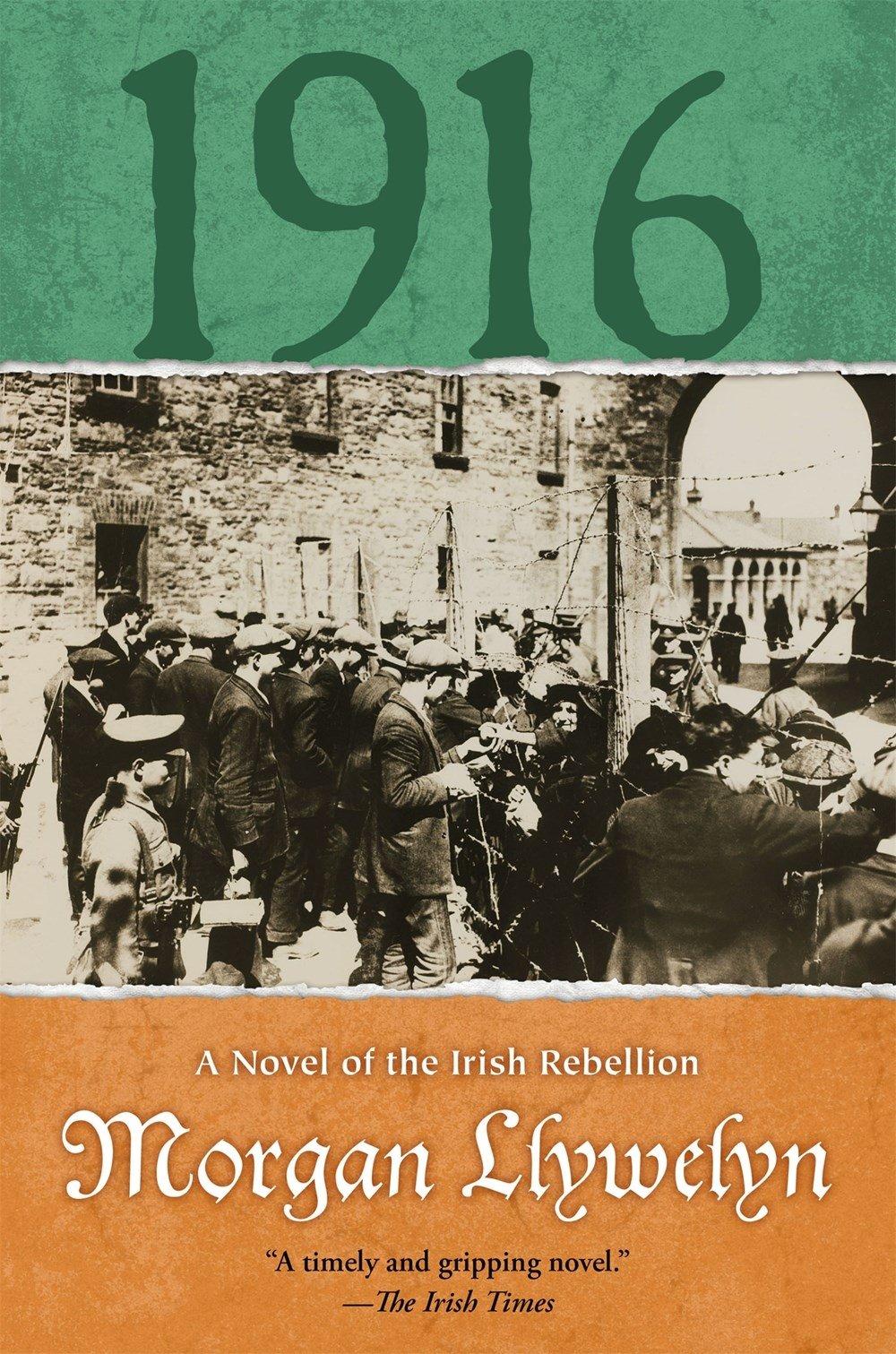 Amazon.com: 1916: A Novel of the Irish Rebellion (Irish Century)  (9780765386144): Morgan Llywelyn: Books