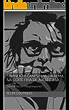 Tirando a camisinha da alma na noite fria de Alcântara: Contos de um Felipe exposto