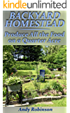 Backyard Homestead: Produce All the Food on a Quarter Acre: (Backyard Homesteading, Homesteading 101)