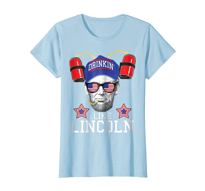 Amazon Drinkin Like Lincoln Funny July 4th Shirt Design