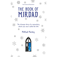 The Book of Mirdad: The Strange Story of a Monastery which was Once Called The Ark (English Edition)