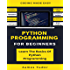 Python Programming For Beginners: Learn The Basics Of Python Programming (Python Crash Course, Programming for Dummies)