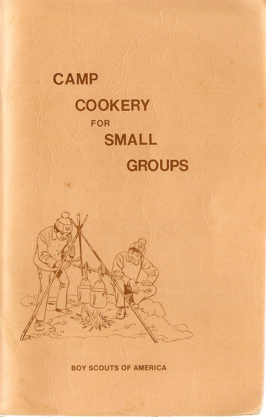 Camp Cookery for Small Groups for Boy Scouts of America - Revised Edition by Boy Scouts of America