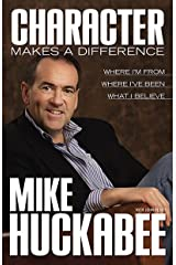 Character Makes a Difference: Where I'm From, Where I've Been, and What I Believe Kindle Edition